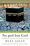 No god but God (Updated Edition): The Origins, Evolution, and Future of Islam - Reza Aslan