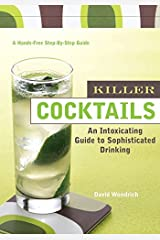 Killer Cocktails: An Intoxicating Guide to Sophisticated Drinking (Hands-Free Step-By-Step Guides) by David Wondrich (1-May-2005) Spiral-bound Spiral-bound