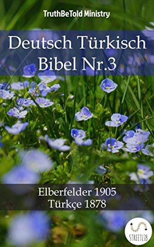 Deutsch Türkisch Bibel Nr.3: Elberfelder 1905 - Türkçe 1878 (Parallel Bible Halseth 741) (German Edition)