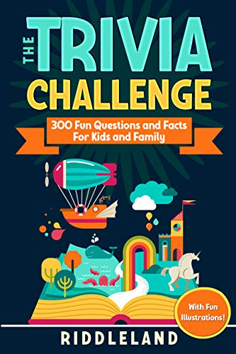 The Trivia Challenge: 300 Fun Questions and Facts For Kids and Family