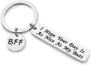 Funny Keychain BFF Jewelry I Hope Your Day is As Nice As My/Your Butt Keychain Funny Gift Best Friends