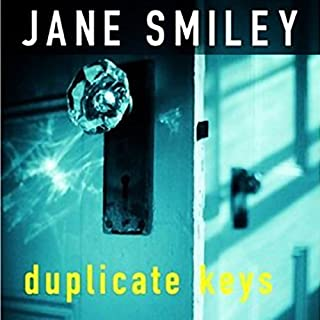 Duplicate Keys                   By:                                                                                                                                 Jane Smiley                               Narrated by:                                                                                                                                 Ruth Ann Phimister                      Length: 11 hrs and 27 mins     6 ratings     Overall 3.3