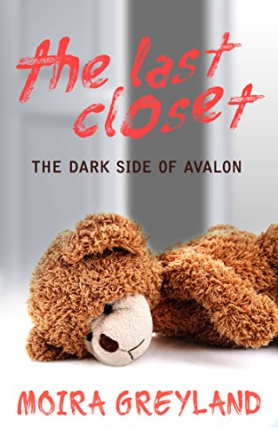 The Last Closet: The Dark Side of Avalon (English Edition)