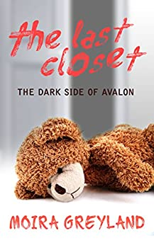 The Last Closet: The Dark Side of Avalon by [Moira Greyland, Vox Day]