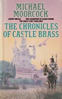 """The Chronicles of Castle Brass: """"Count Brass"""", """"Quest for Tanelorn"""", """"Champion of Garathorm"""""""