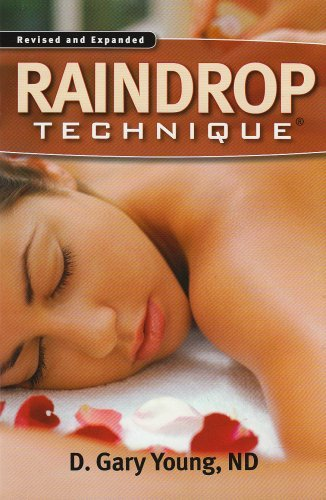 Raindrop Technique by D. Gary Young (2008-06-02)
