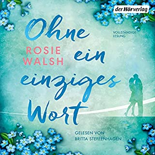 Ohne ein einziges Wort                   By:                                                                                                                                 Rosie Walsh                               Narrated by:                                                                                                                                 Britta Steffenhagen,                                                                                        Steffen Groth                      Length: 11 hrs and 45 mins     Not rated yet     Overall 0.0