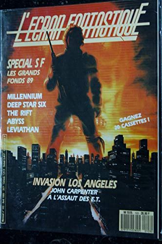 L'écran fantastique n° 103 * 1989 * SPECIAL SF IVASION LOS ANGELES JOHN CARPENTER MILLENNIUM DEEP STAR SIX THE RIFT ABYSS