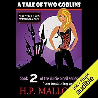 A Tale of Two Goblins     Dulcie O'Neil, Book 2              By:                                                                                                                                 H. P. Mallory                               Narrated by:                                                                                                                                 Therese Plummer                      Length: 7 hrs and 15 mins     349 ratings     Overall 4.1