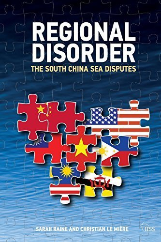 Regional Disorder: The South China Sea Disputes (Adelphi series) by Sarah Raine (2013-05-07)