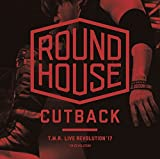 T.M.R. LIVE REVOLUTION 039 17 -ROUND HOUSE CUTBACK-