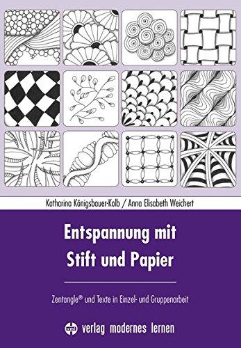 Entspannung mit Stift und Papier: Zentangle® und Texte in Einzel- und Gruppenarbeit