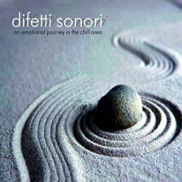 Difetti Sonori (An Emotional Journey in the Chill Area)