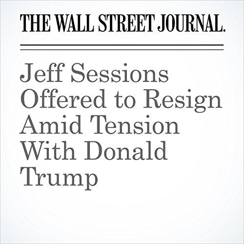 Jeff Sessions Offered to Resign Amid Tension With Donald Trump audiobook cover art