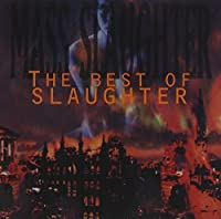 Mass Slaughter: The Best of Slaughter by Slaughter (1995-03-21)