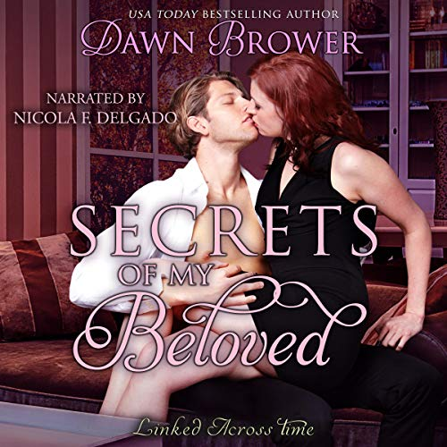 Secrets of My Beloved Audiobook By Dawn Brower cover art