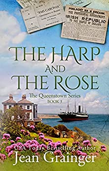 The Harp and the Rose: The Queenstown Series - Book 3 by [Jean Grainger]