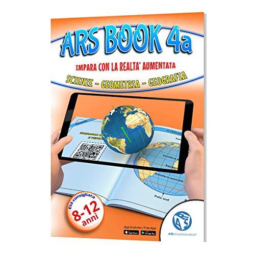 ARSchooInnovation Libro educativo Bambini 8-12 Anni – Imparare in Modo Super RAPIDO e Divertente - Libro in Realtà Aumentata di scienze, Geometria e Geografia – Libro interattivo – App Inclusa(4a)