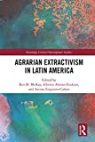 Agrarian Extractivism in Latin America (Routledge Critical Development Studies) (English Edition)