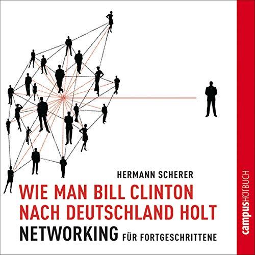 Wie man Bill Clinton nach Deutschland holt  By  cover art