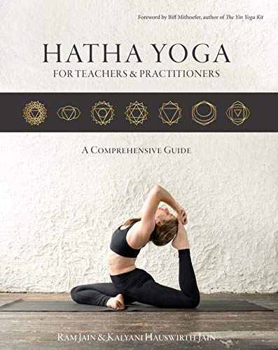 Hatha Yoga for Teachers and Practitioners: A Comprehensive Guide