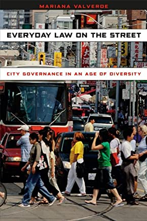 Everyday Law on the Street: City Governance in an Age of Diversity (Chicago Series in Law and Society) (English Edition)