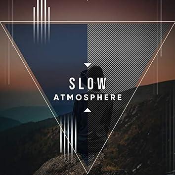 # Slow Atmosphere