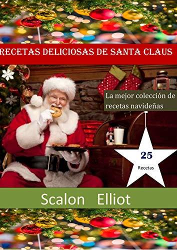 Recetas Deliciosas De Santa Claus: La mejor colección de recetas navideñas