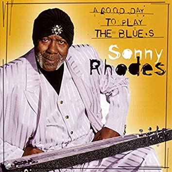 A Good Day To Play The Blues