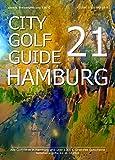 City Golf Guide 2021: Das Golf Gutschein Buch für Hamburg 2021 - 1300 Euro Greenfee Gutscheine