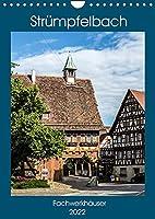 Struempfelbach - Fachwerkhaeuser (Wandkalender 2022 DIN A4 hoch): Historisches Dorf mit romantischen Fachwerkhaeusern. (Monatskalender, 14 Seiten )