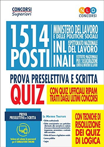 1514 posti Ministero del lavoro e delle politiche sociali, INL e INAIL. Prova preselettiva e scritta. Quiz. Con software di simulazione