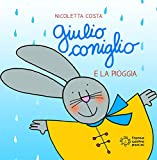 Giulio Coniglio e la pioggia. Ediz. a colori