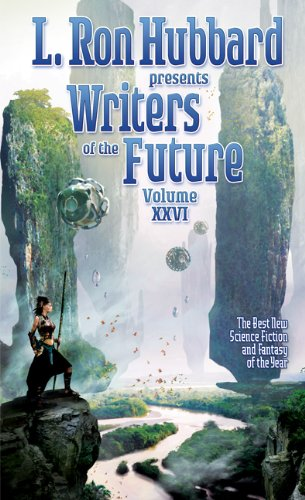 Writers of the Future 26, Science Fiction Short Stories, Anthology of Worldwide Writing Contest (L. Ron Hubbard Presents Writers of the Future)