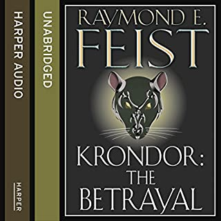 Krondor: The Betrayal     The Riftwar Legacy, Book 1              By:                                                                                                                                 Raymond E. Feist                               Narrated by:                                                                                                                                 Peter Joyce                      Length: 16 hrs and 15 mins     211 ratings     Overall 4.6