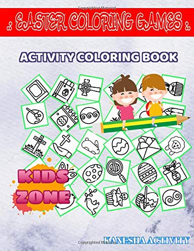 Easter Coloring Games: 30 Coloring Card, Easter Bunny, Card, Sheep, Dove, Cross, Card, Easter Egg For Kid Picture Quizzes Words Activity And Coloring Book Minnesota