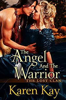 The Angel and The Warrior (THE LOST CLAN Book 1) by [Karen Kay]