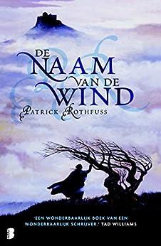 De naam van de wind van [Patrick Rothfuss, Lia Belt]
