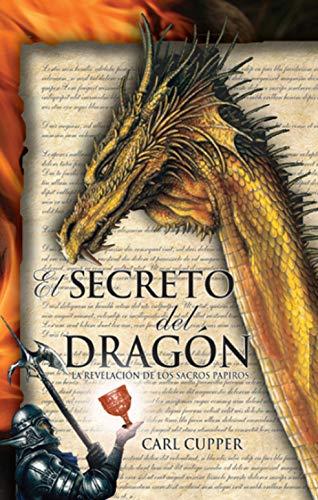 Book: El Secreto del Dragón - La Revelación de los Sacros Papiros (Spanish Edition) by Carl Cupper