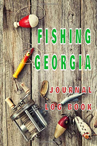 FISHING GEORGIA Journal Log Book: The perfect accessory for the tackle box, more than just a journal, fantastic cover. 100 pages of your angling ... The best fisherman's diary or catch record.