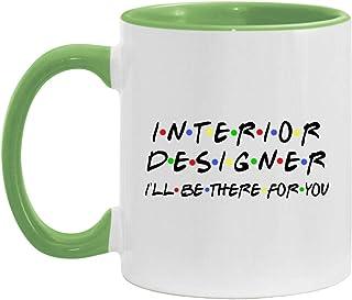 Interior Designer Accent Mug - Interior Designer I`ll Be There For You Mug - Personalized Coffee Mug - Custom Coffee Mug -...