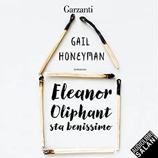 Eleanor Oliphant sta benissimo                   By:                                                                                                                                 Gail Honeyman                               Narrated by:                                                                                                                                 Elisa Giorgio                      Length: 10 hrs and 12 mins     1 rating     Overall 5.0