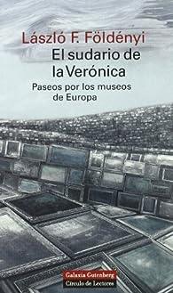 El sudario de la Verónica par László F. Földényi