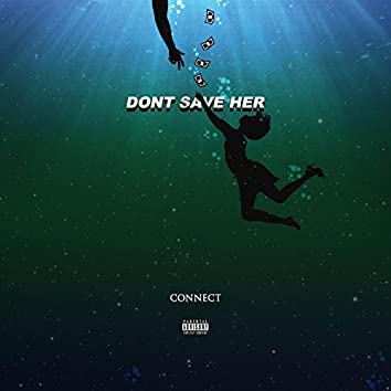 Don't Save Her