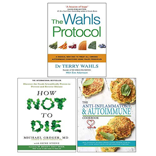 Wahls Protocol, How Not To Die, The Anti-inflammatory & Autoimmune Cookbook 3 Books Collection Set