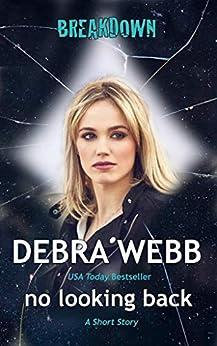 no looking back (A Breakdown Series Short Read) by [Debra Webb]