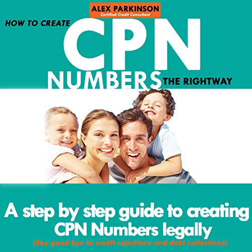 How to Create CPN Numbers the Right Way audiobook cover art