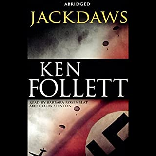 Jackdaws                   By:                                                                                                                                 Ken Follett                               Narrated by:                                                                                                                                 Barbara Rosenblat,                                                                                        Colin Stinton                      Length: 5 hrs and 53 mins     366 ratings     Overall 4.1