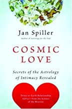 Cosmic Love: Secrets of the Astrology of Intimacy Revealed