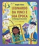 Leonardo da Vinci e Sua Época